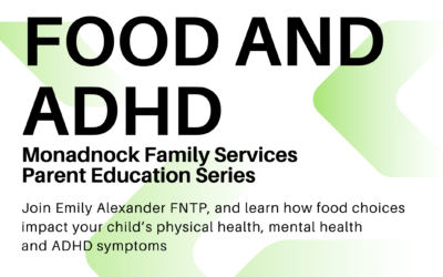 Food and ADHD Monadnock Family Services Parent Education Series